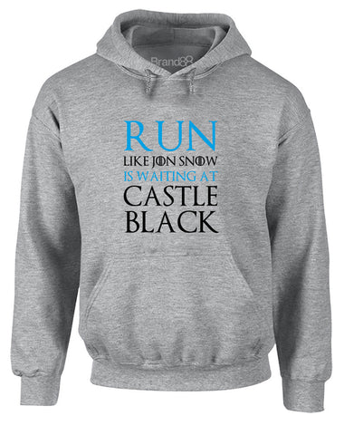 Run Like Jon Snow is Waiting at... | Adults Hoodie