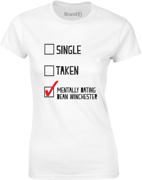Mentally Dating Dean Winchester | Ladies T-Shirt