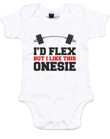 I'd Flex But I Like This Onesie | Baby Grow