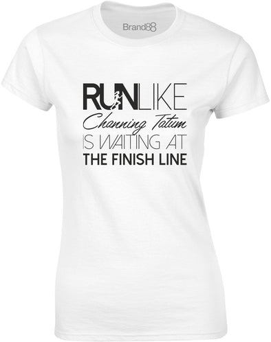 Run Like Channing Tatum Is Waiting | Womens T-Shirt