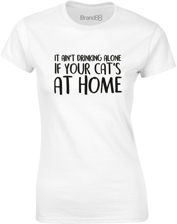 Drinking Alone With Your Cat | Womens T-Shirt