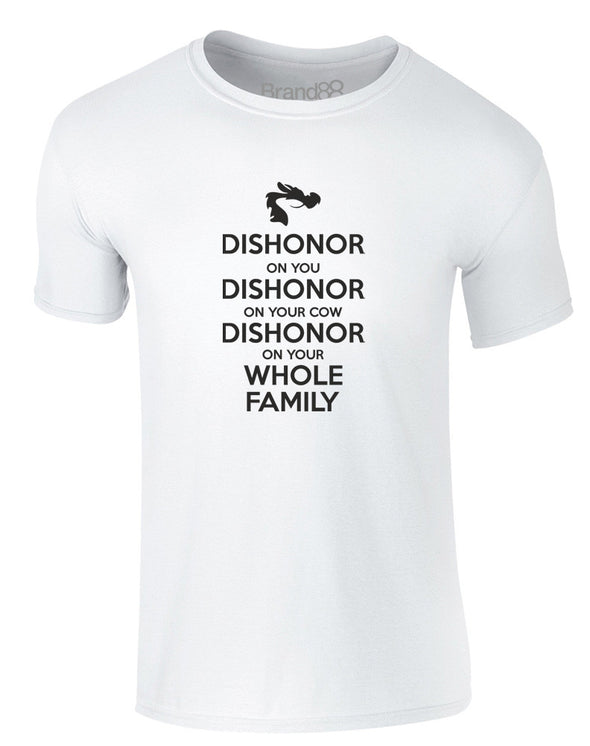 Dishonour On You, Dishonour On Your Whole Family | Adults T-Shirt