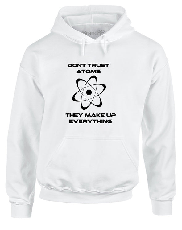 Don't Trust Atoms | Adults Hoodie