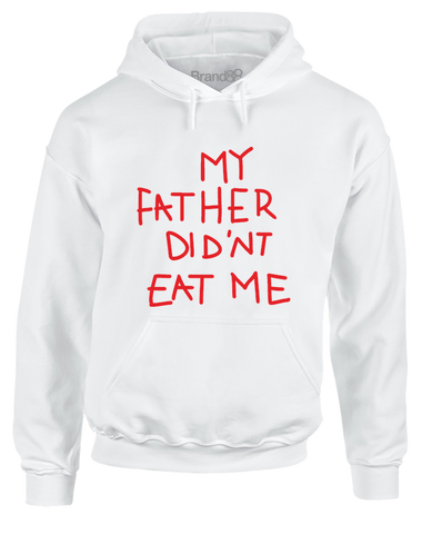 My Father Didn't Eat Me | Adults Hoodie