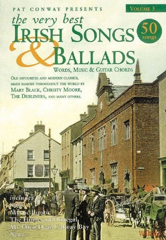 The Very Best Irish Songs and Ballads: v. 3: Words, Music and Guitar Chords (Pat Conway Presents) - 1to1 Music