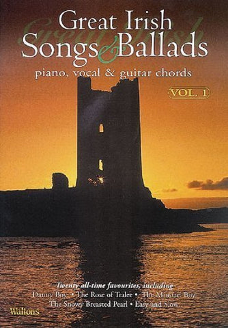Great Irish Songs and Ballads: v. 1: Piano, Vocal, Guitar - 1to1 Music