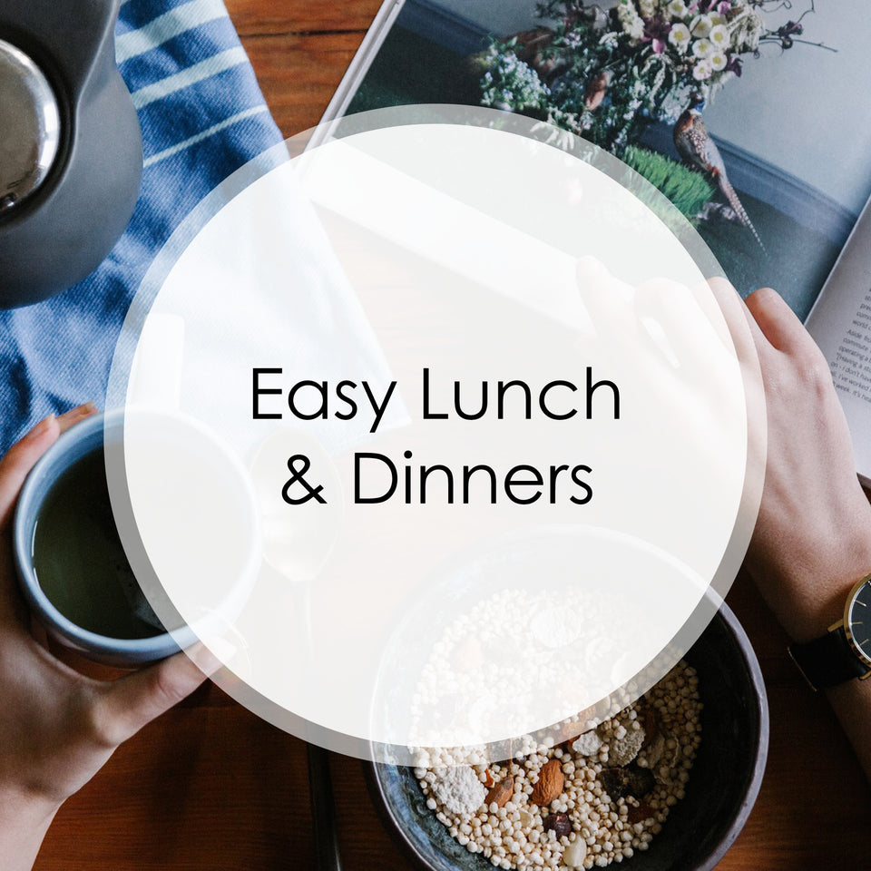 Easy Lunch & Dinner