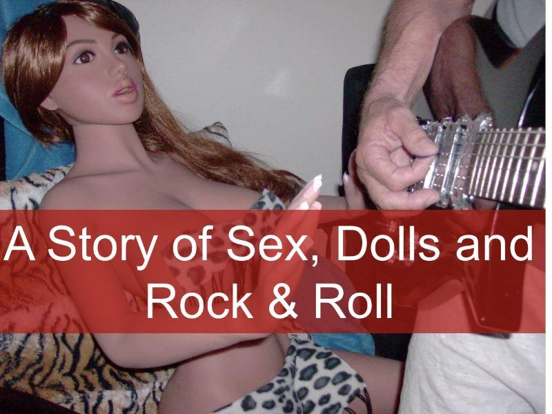 Sex, Dolls, and Rock & Roll