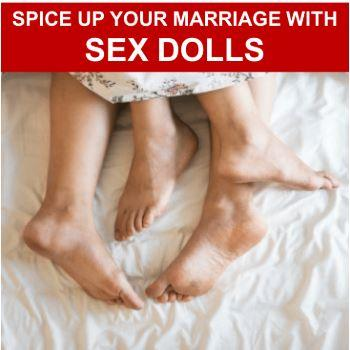 Spice up your marriage with a Sex Doll