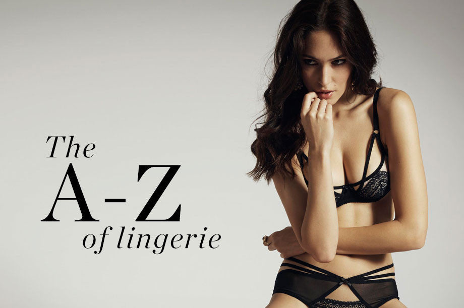 0533941ce606 THE A-Z OF LINGERIE – Bluebella