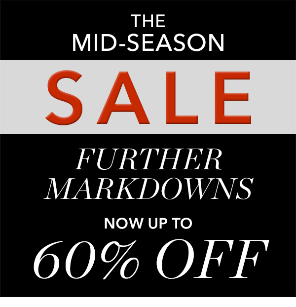 FURTHER MARKDOWNS - NOW UP TO 60% OFF