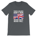 These Colors Don't Run US/UK Unisex short sleeve t-shirt