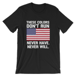 These Colors Don't Run U.S. Flag Unisex short sleeve t-shirt