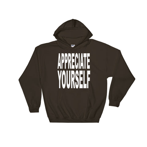 Hooded Sweatshirt: Appreciate Yourself