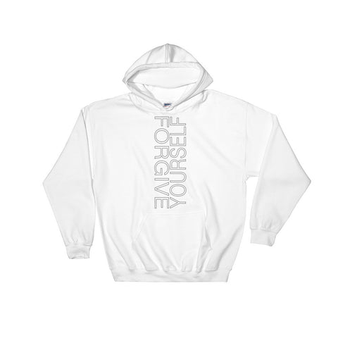 Hooded Sweatshirt: Forgive Yourself