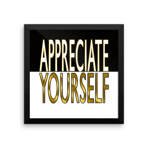 Framed poster: appreciate yourself