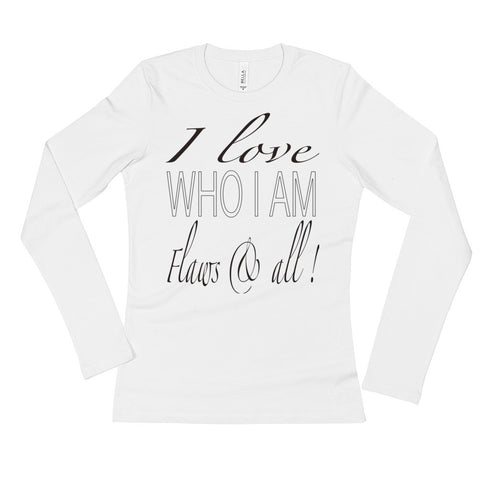 Ladies' Long Sleeve T-Shirt: Love Who I am
