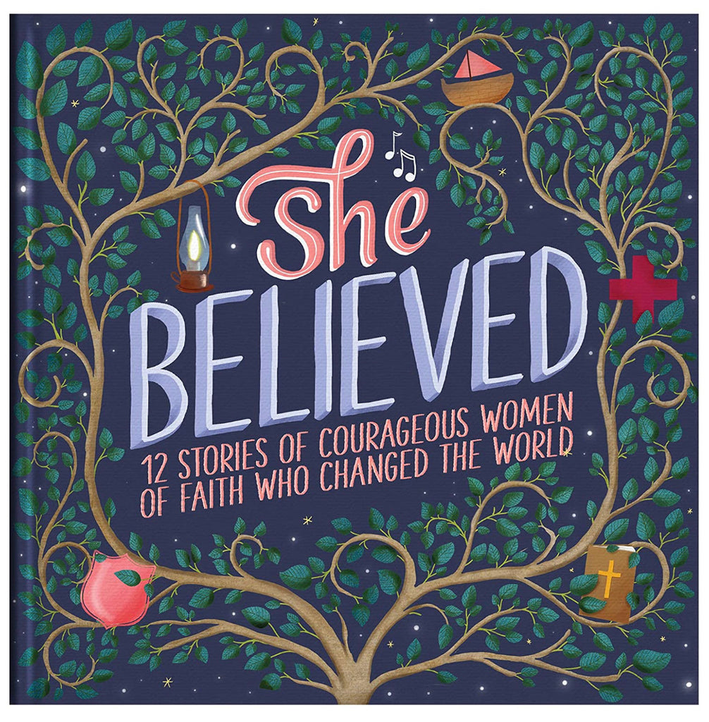 She Believed 12 Stories of Courageous Women