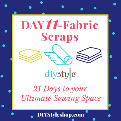 "Day Eleven :: Fabric Scraps! ""21 Days To Your ULTIMATE Sewing Space"""