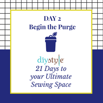 "Day Two :: Purge! ""21 Days to Your ULTIMATE Sewing Space"""