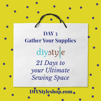 "Day Three :: Gather Supplies! ""21 Days to Your ULTIMATE Sewing Space"""