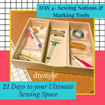 "Day Four :: Notions! ""21 Days to Your ULTIMATE Sewing Space"""