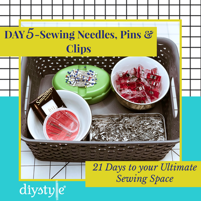 "Day Five :: Needles, Clips & Pins! ""21 Days to Your ULTIMATE Sewing Space"""