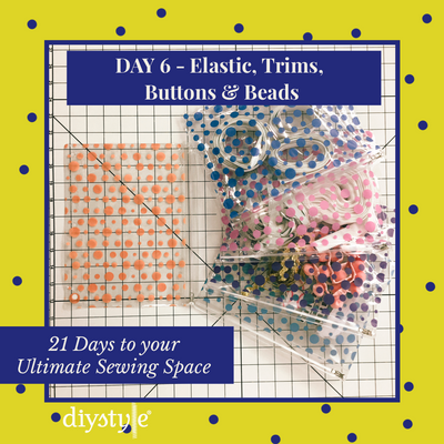 "Day Six :: Elastic & Trims!! ""21 Days to Your ULTIMATE Sewing Space"""