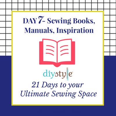 "Day Seven :: Sewing Books! ""21 Days to Your ULTIMATE Sewing Space"""