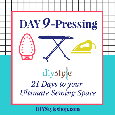 "Day Nine :: Pressing! ""21 Days to Your ULTIMATE Sewing Space"""