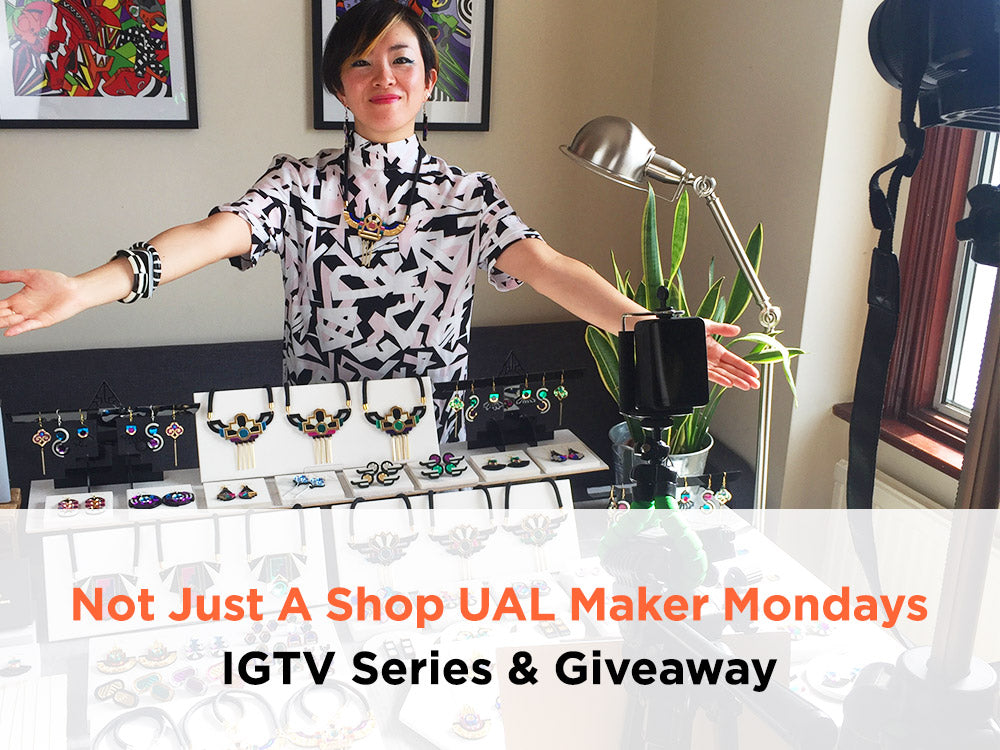 not just a shop UAL Maker Mondays 13 JULY