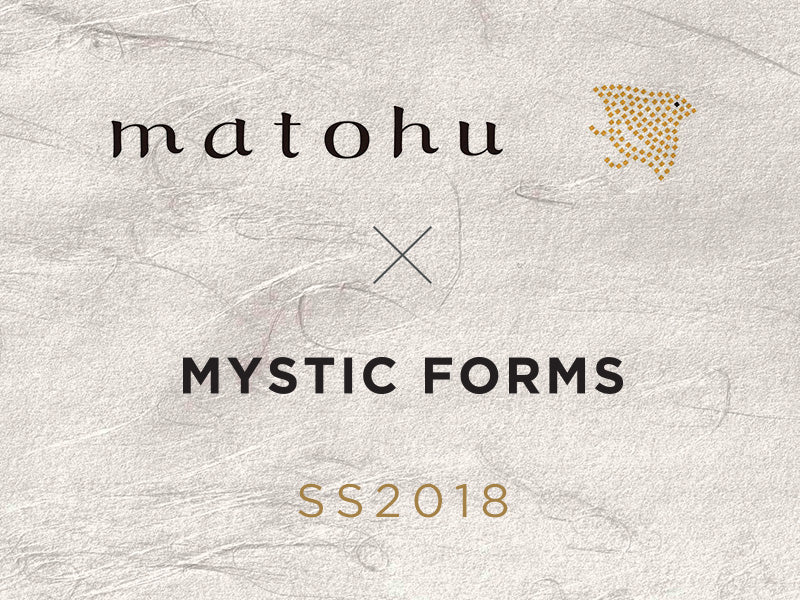 matohu x MYSTIC FORMS Collaboration