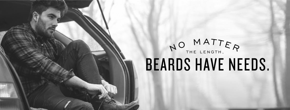 No Matter the length, Beards have needs.