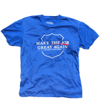 """Make the Job Great Again"" Tee"