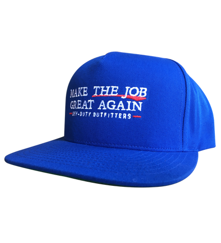 """Make the Job Great Again"" Snapback"