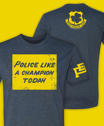 """Police Like a Champion Today"" Tee"