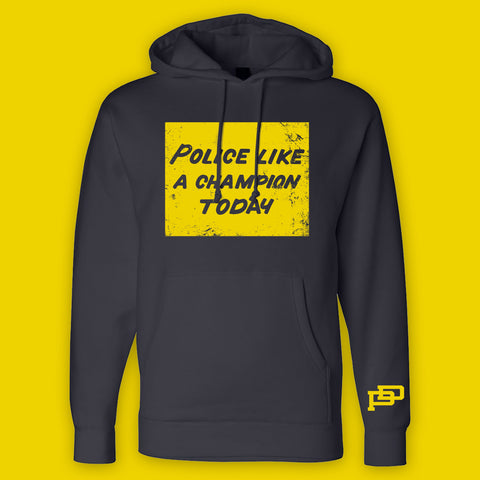 """Police Like a Champion Today"" Hoodie"