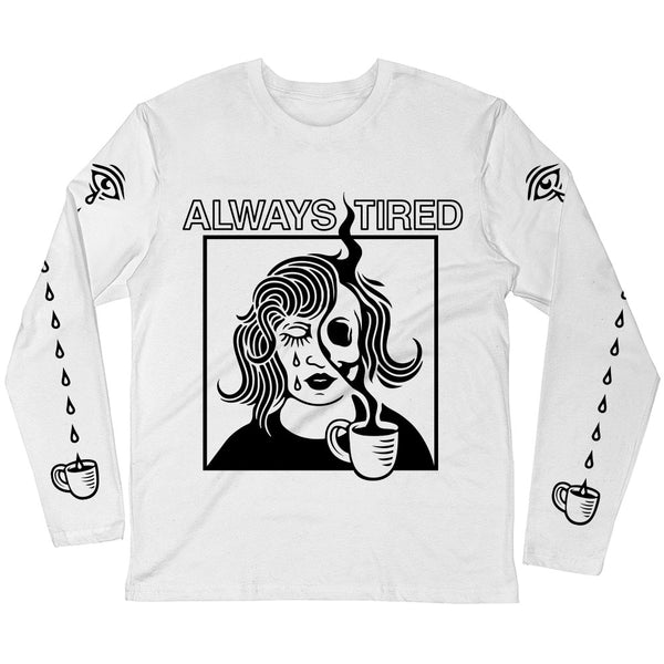 Always Tired Crying - Long Sleeve