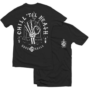 Chill Til Death - TEE