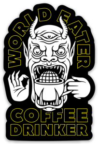 World Eater Coffee Drinker Stickers