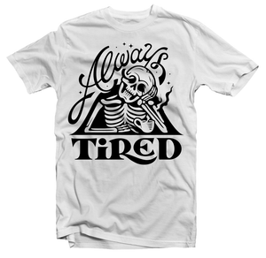 ALWAYS TIRED SKULL - TEE