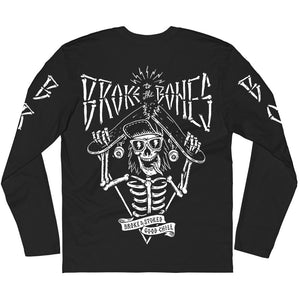 BROKE TO THE BONES - LONG SLEEVE