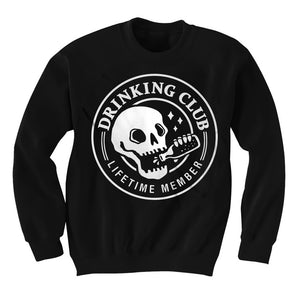 Drinking Club Lifetime Member - Crewneck