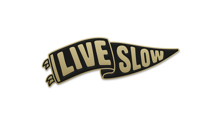 Pouzza - Live Slow Lapel Pin