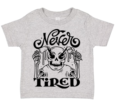 NEVER TIRED - TODDLER TEE