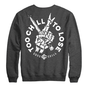 TOO CHILL TO LOSE - CREWNECK