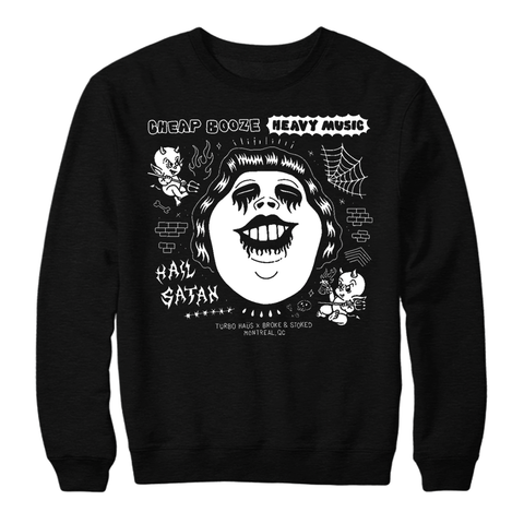 Cheap Booze, Heavy Music, Hail Satan - Turbo Haus Collab Crewneck PRE-SALE