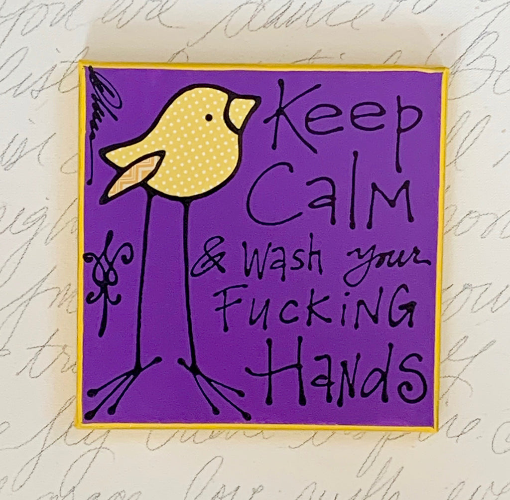Keep Calm & Wash Your Fucking Hands
