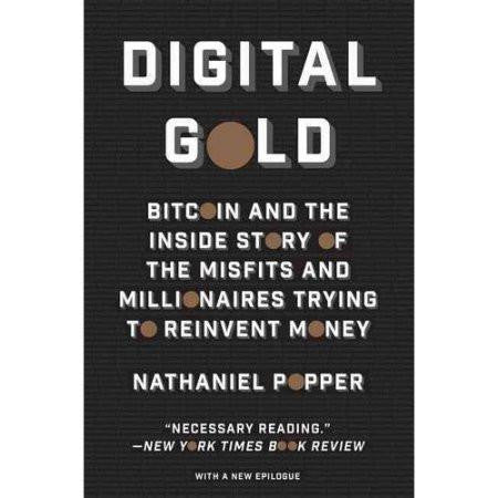 Digital Gold: Bitcoin and the Inside Story of the Misfits and Millionaires Trying to Reinvent Money - Books  Bitcoin Store