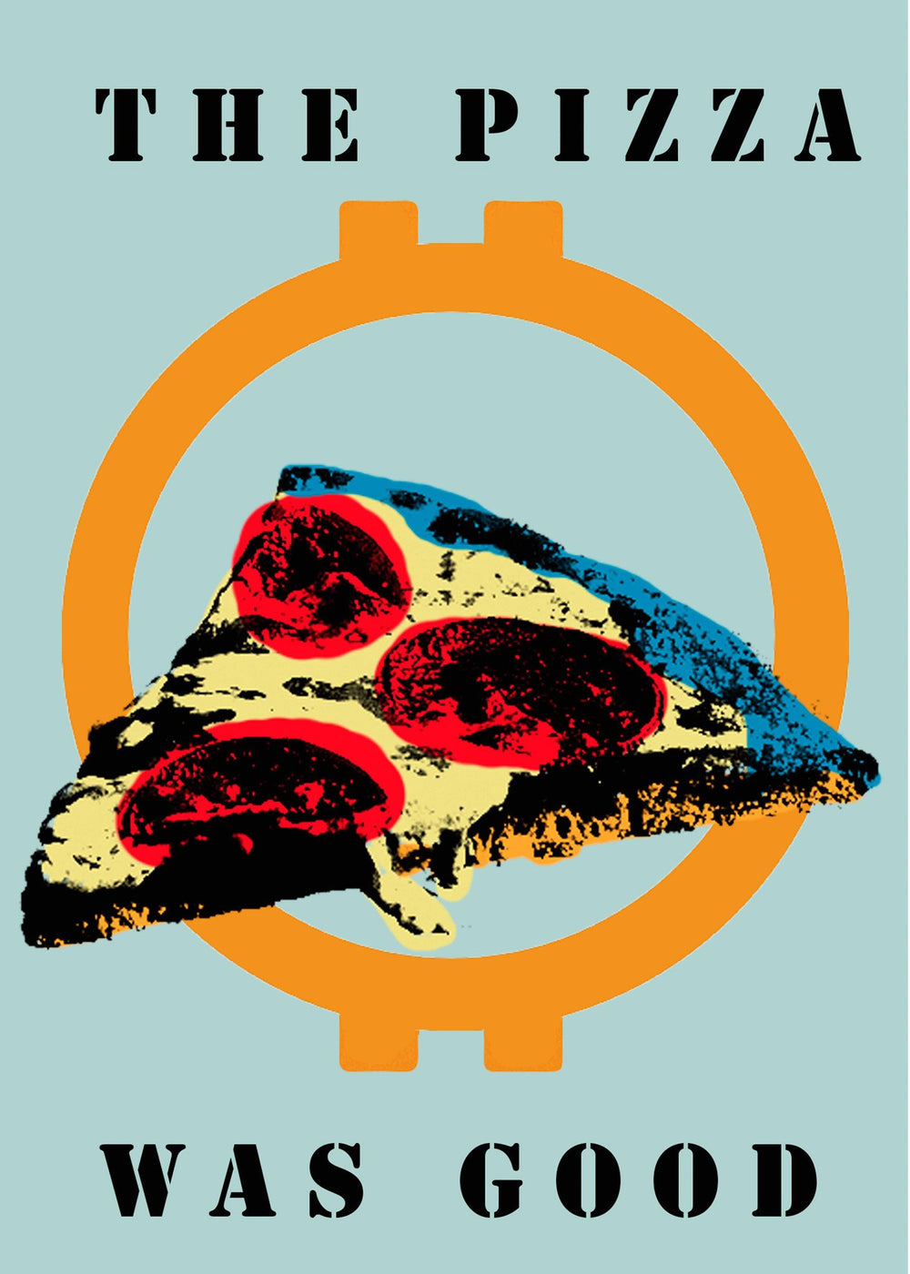 The Pizza Was Good Poster - Poster  Bitcoin Store - 1